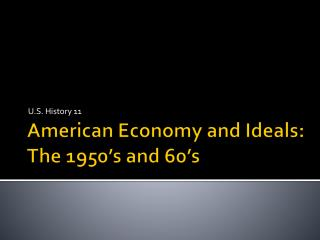 American Economy and Ideals:  The 1950's and 60's