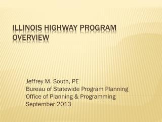 ILLINOIS Highway  Program Overview