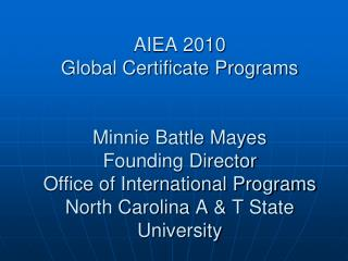 aiea 2010 global certificate programs   minnie battle mayes  founding director  office of international programs north c