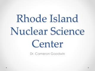 Rhode Island Nuclear Science Center
