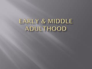 Early & Middle Adulthood