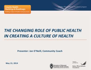The changing role of public health in creating a culture of health