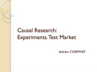Causal  Research : Experiments . Test  Market
