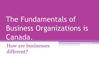 The Fundamentals of Business Organizations is Canada.
