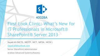 First Look Clinic: What's New for IT Professionals in Microsoft® SharePoint® Server  2013