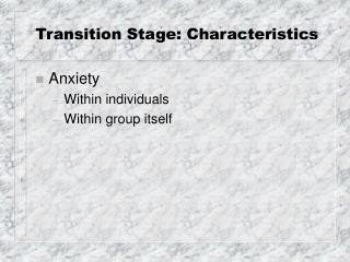 transition stage: characteristics