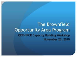 The Brownfield Opportunity Area Program