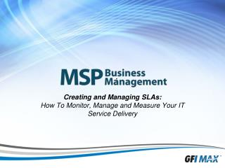 Creating and Managing SLAs: How To Monitor, Manage and Measure Your IT Service Delivery