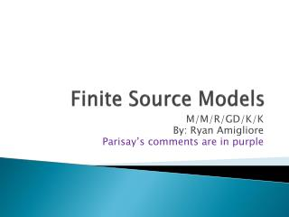 Finite Source Models