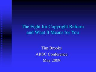 the fight for copyright reform  and what it means for you
