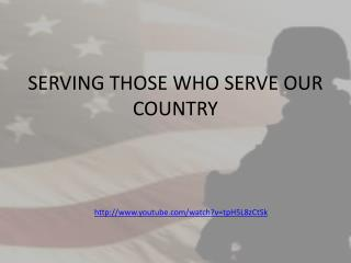 SERVING THOSE WHO SERVE OUR COUNTRY