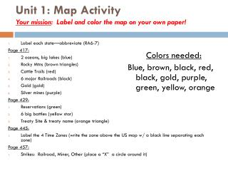 Unit 1: Map Activity Your mission :  Label and color the map on your own paper!
