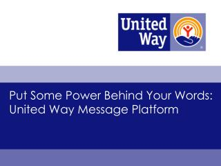 Put Some Power Behind Your Words: United Way Message Platform