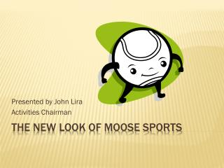 The New look of moose sports