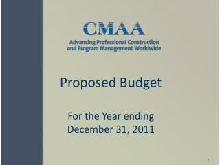 Proposed Budget For the Year ending December 31, 2011