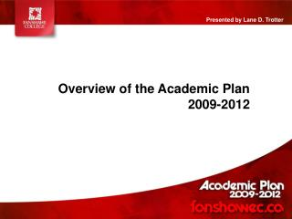 Overview of the Academic Plan 2009-2012