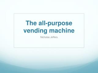 The all-purpose vending machine