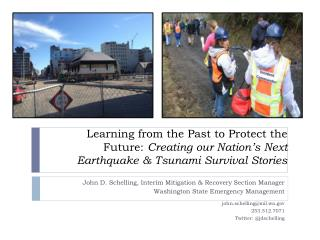 Learning from the Past to Protect the Future:  Creating our Nation�s Next  Earthquake & Tsunami Survival Stories