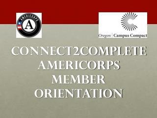 Connect2Complete  AmeriCorps Member Orientation