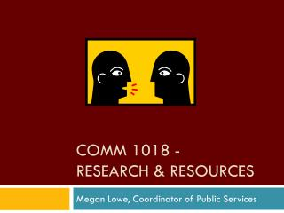 COMM 1018 - Research & Resources