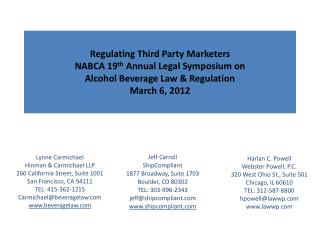 Regulating Third Party Marketers NABCA 19 th  Annual Legal Symposium on Alcohol Beverage Law & Regulation March 6, 2012