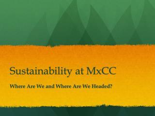 Sustainability at  MxCC