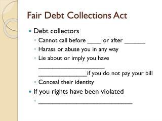 Fair Debt Collections Act