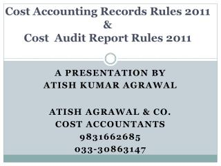 Cost Accounting Records Rules 2011 &  Cost  Audit Report Rules 2011