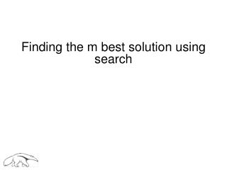 Finding the m best solution  using search