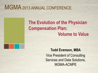 The Evolution of the Physician Compensation Plan:  	 						Volume to Value