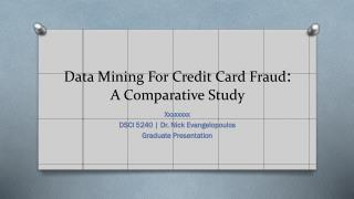 Data Mining For Credit Card Fraud :  A Comparative Study