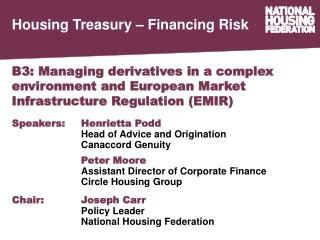 B3: Managing derivatives in a complex environment and European Market Infrastructure Regulation (EMIR)