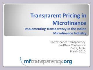 Transparent Pricing in Microfinance Implementing Transparency in the Indian Microfinance Industry