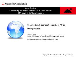 Japan Seminar - Enhancing Business Commitment in South Africa – 13 th  May 2013 @ Johannesburg