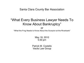 May 18, 2010 5:30 pm Patrick M. Costello Vectis Law Group