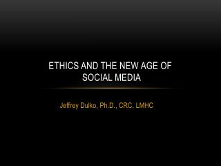 Ethics and the new age of  social media