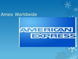 Amex  Worldwide