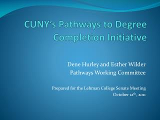 CUNY�s  Pathways to Degree Completion Initiative