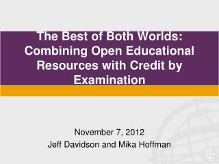 The Best of Both Worlds: Combining Open Educational Resources with Credit by Examination