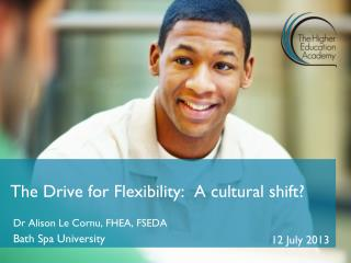 The Drive for Flexibility:  A cultural shift?
