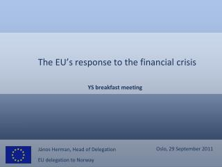 The EU�s response to the financial crisis