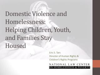 Domestic Violence and Homelessness:  Helping  Children, Youth, and Families Stay  Housed