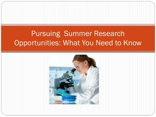 Pursuing  Summer Research Opportunities: What You Need to Know