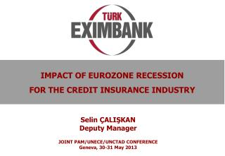IMPACT OF EUROZONE RECESSION FOR THE CREDIT INSURANCE INDUSTRY
