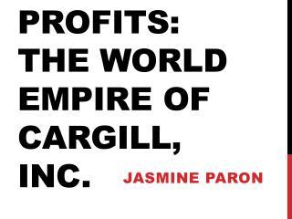 Harvest of Profits: The world Empire of Cargill, Inc.