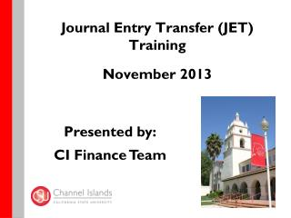 Journal Entry Transfer (JET) Training November 2013