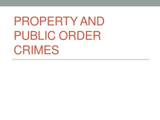 Property and Public Order Crimes