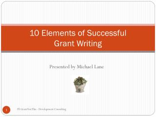 10 Elements of Successful  Grant Writing