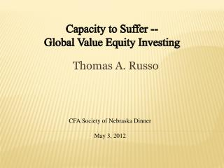 Capacity to Suffer --  Global Value Equity Investing