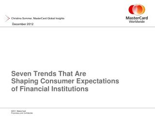 Seven Trends That Are  Shaping Consumer Expectations  of Financial Institutions
